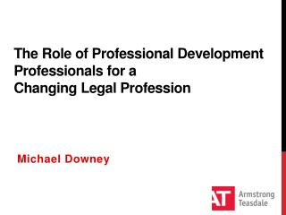 The Role of Professional Development Professionals for a Changing Legal Profession