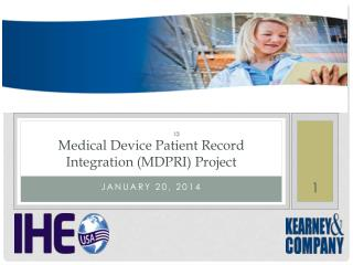 Medical Device  P atient  R ecord  I ntegration (MDPRI) Project