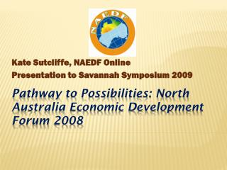 Pathway to Possibilities: North Australia Economic Development Forum 2008
