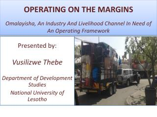 OPERATING ON THE MARGINS Omalayisha , An Industry And Livelihood Channel In Need o f   An Operating Framework