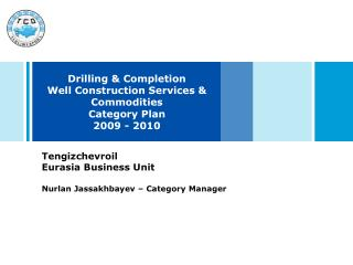 Drilling  &  Completion  Well Construction  Services & Commodities Category  Plan 2009  -  2010