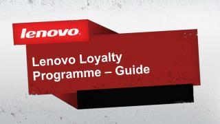 Lenovo Loyalty  Programme  – Guide