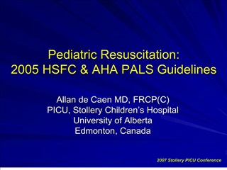 pediatric resuscitation: 2005 hsfc  aha pals guidelines