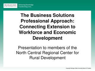 The Business Solutions Professional Approach: Connecting Extension to Workforce and Economic Development