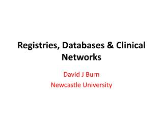 Registries, Databases & Clinical Networks