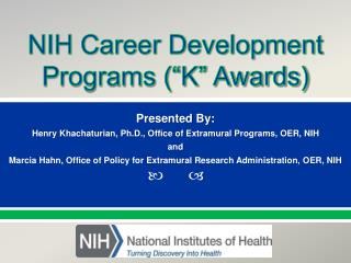 NIH Career Development Programs (�K� Awards)