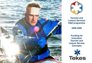 Tourism and Leisure Services  R&D programme 2006-2009 Funding for  Innovative Tourism and Leisure Service Concepts