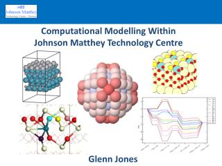 Computational Modelling Within Johnson Matthey Technology Centre