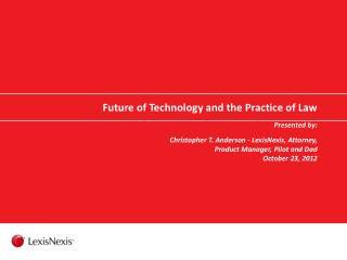 Future of Technology and the Practice of Law