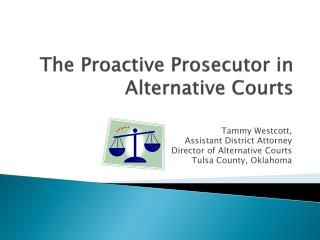 The Proactive Prosecutor in Alternative Courts