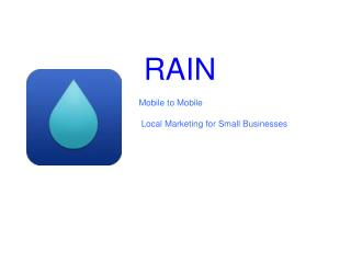 RAIN Mobile to Mobile  Local Marketing for Small Businesses