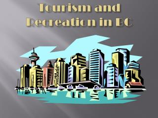 Tourism and Recreation in BC