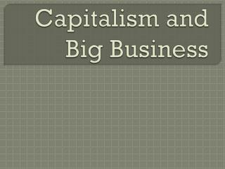 Capitalism and Big Business