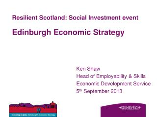 Resilient Scotland: Social Investment event  Edinburgh Economic Strategy