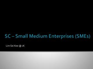 SC � Small Medium Enterprises (SMEs)