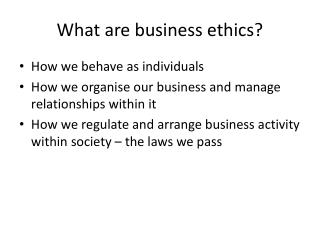 What are business ethics?