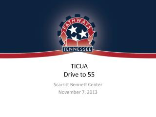 TICUA  Drive to 55