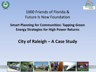 1000 Friends of Florida & Future Is Now Foundation Smart Planning for Communities: Tapping Green Energy Strategies for