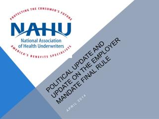 Political update and Update On the Employer Mandate Final Rule