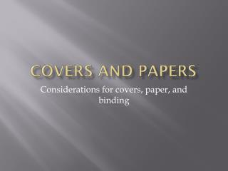 Covers and papers
