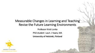 Measurable Changes in Learning and Teaching Revise the Future Learning  Environments