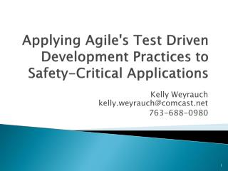 Applying  Agile's  Test Driven Development Practices to Safety-Critical Applications