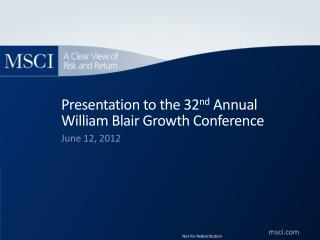 Presentation to the 32 nd  Annual William Blair Growth Conference