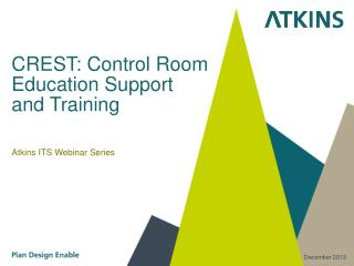 CREST: Control Room  Education Support  and Training