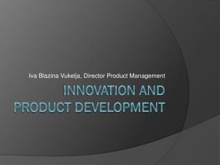Innovation and Product Development