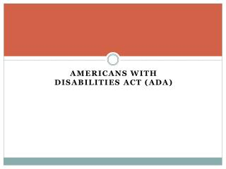 Americans with  Disabilities  Act ( ada )