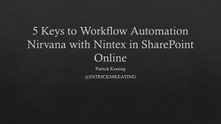 5 Keys to Workflow Automation Nirvana with Nintex in SharePoint Online