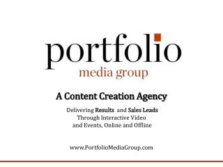 A Content Creation Agency Delivering  Results   and  Sales Leads  Through Interactive Video  and Events, Online and Off