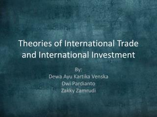 Theories of International Trade and International Investment