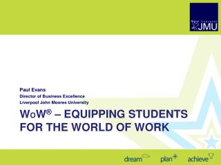 W o W ®  – Equipping students for the world of work