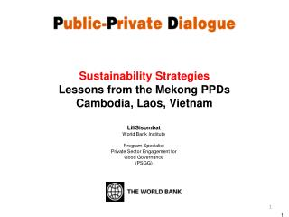 LiliSisombat World Bank  Institute Program Specialist Private Sector Engagement for  Good Governance  (PSGG)