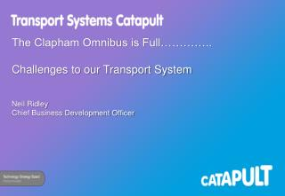 The Clapham Omnibus is Full………….. Challenges to our Transport System