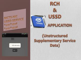 RCH  & USSD Application  ( Unstructured Supplementary Service Data )