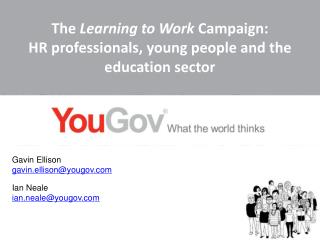 The  Learning to Work  Campaign:  HR professionals, young people and the education sector