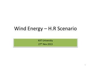 Wind Energy – H.R Scenario