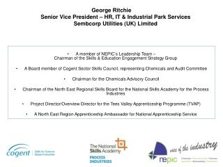 George Ritchie Senior Vice President – HR, IT & Industrial Park Services Sembcorp  Utilities (UK) Limited