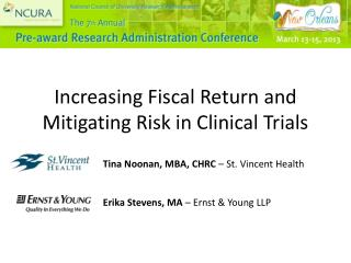 Increasing Fiscal Return and Mitigating Risk in Clinical Trials