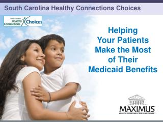 South Carolina  Healthy Connections  Choices