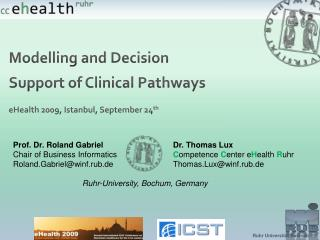 Modelling  and Decision Support of Clinical Pathways eHealth 2009, Istanbul, September 24 th