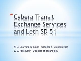 Cybera Transit Exchange Services and  Leth  SD 51