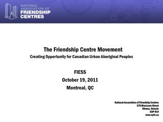 The Friendship Centre Movement Creating Opportunity for Canadian Urban Aboriginal Peoples