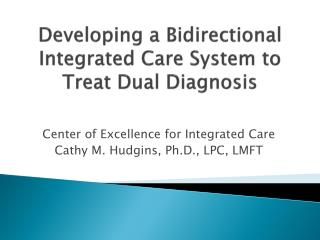 Developing a Bidirectional  Integrated Care  System  to Treat  Dual Diagnosis