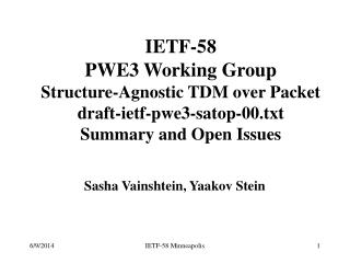 ietf-58 pwe3 working group structure-agnostic tdm over packet draft-ietf-pwe3-satop-00.txt summary and open issues