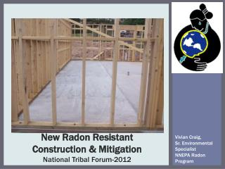 New Radon Resistant  Construction & Mitigation  National Tribal Forum-2012
