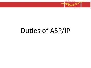 Duties of ASP/IP