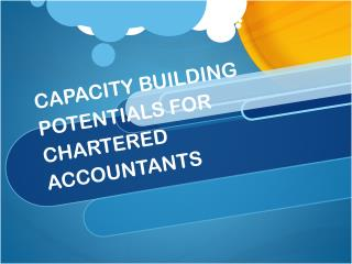 CAPACITY BUILDING POTENTIALS FOR CHARTERED ACCOUNTANTS